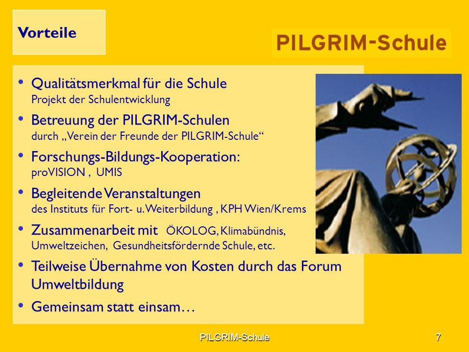 Qualitätsmerkmal für die Schule Projekt der Schulentwicklung Betreuung der PILGRIM-Schulen durch Verein der Freunde der PILGRIM-Schule Forschungs-Bild