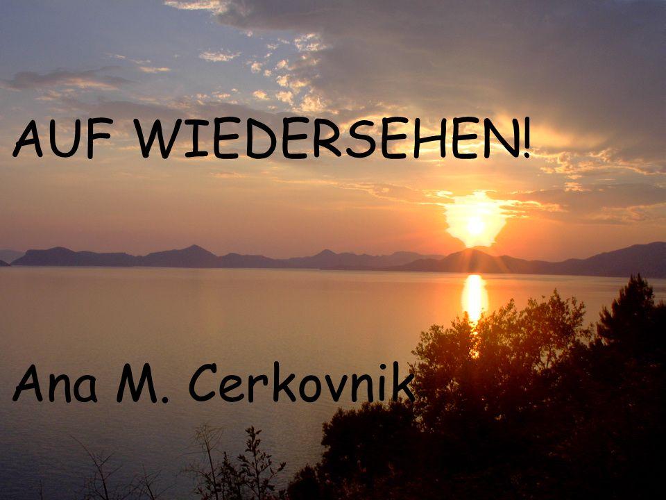 AUF WIEDERSEHEN! Ana M. Cerkovnik