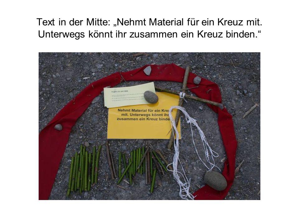 Text in der Mitte: Nehmt Material für ein Kreuz mit. Unterwegs könnt ihr zusammen ein Kreuz binden.