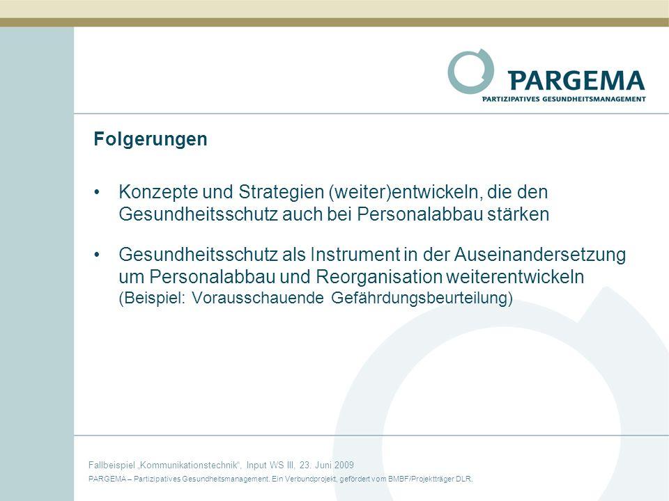 PARGEMA – Partizipatives Gesundheitsmanagement. Ein Verbundprojekt, gefördert vom BMBF/Projektträger DLR. Fallbeispiel Kommunikationstechnik, Input WS