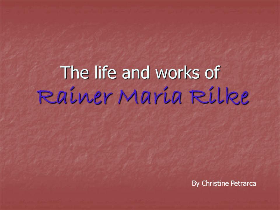 The Beginning Rainer Maria Rilke, born René Karl Wilhelm Johann Joseph Maria Rilke, was born in Prague, Czechoslovakia on December 4, 1875 Rainer Maria Rilke, born René Karl Wilhelm Johann Joseph Maria Rilke, was born in Prague, Czechoslovakia on December 4, 1875