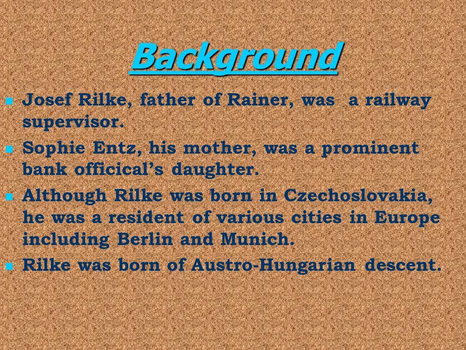 Background Josef Rilke, father of Rainer, was a railway supervisor.