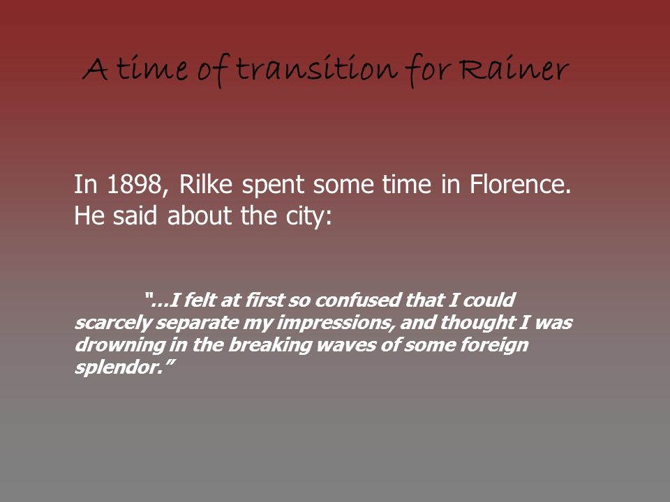 A short-lived love affair, an abundance of experience Although Rilkes relationship with Salomé lasted less than two years, they remained close and traveled together, along with Salomés new husband, to Russia in 1899.