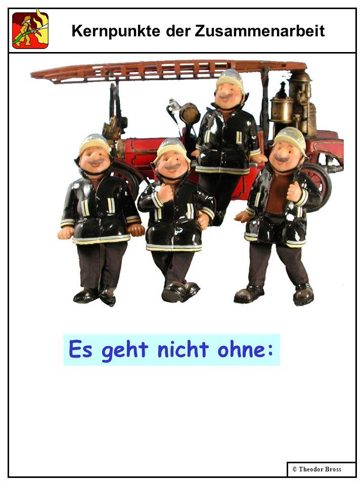 © Theodor Bross Es geht nicht ohne: Kernpunkte der Zusammenarbeit