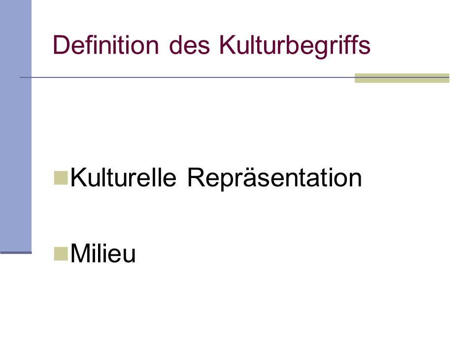 Definition des Kulturbegriffs Kulturelle Repräsentation Milieu