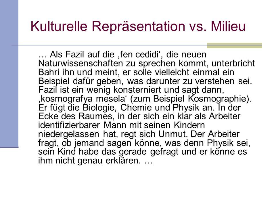 Kulturelle Repräsentation vs.Milieu … Zunächst beginnt Fazil.
