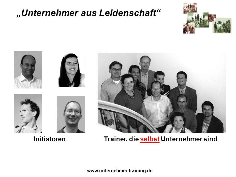 www.unternehmer-training.de InitiatorenTrainer, die selbst Unternehmer sind Unternehmer aus Leidenschaft