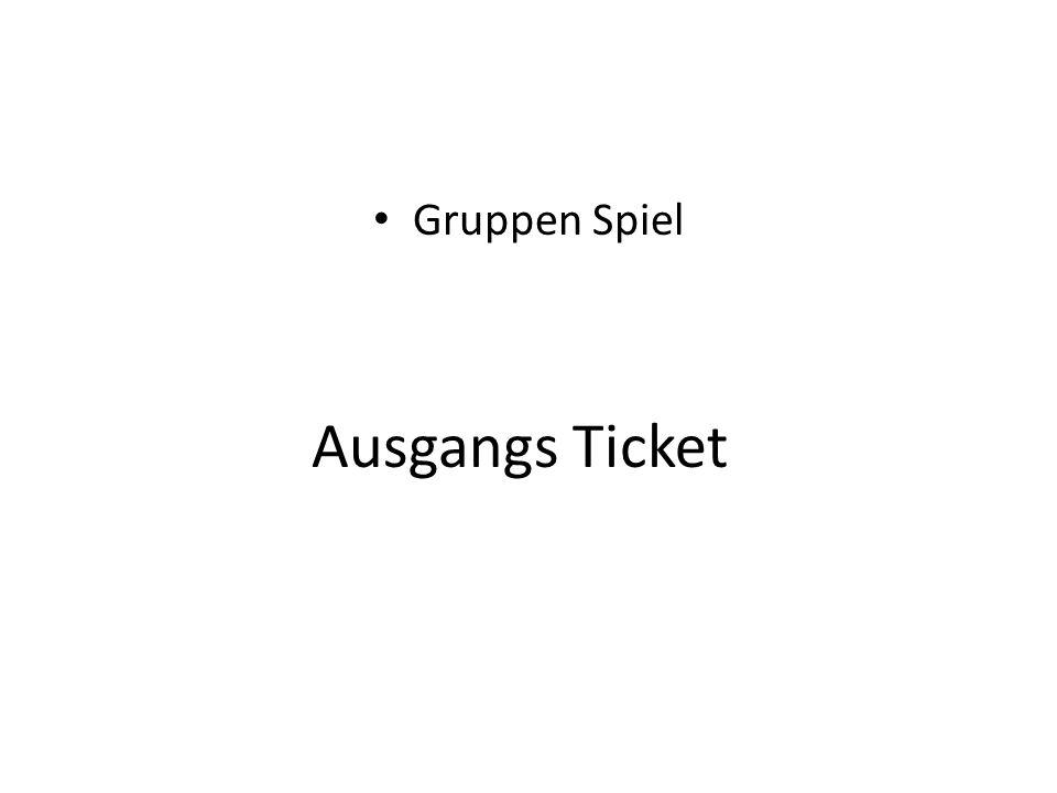 Ausgangs Ticket Gruppen Spiel