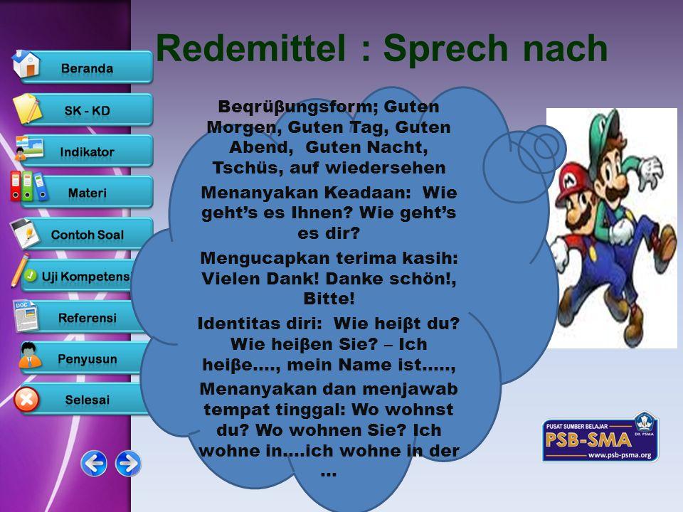 www.psb-psma.org Redemittel : Sprech nach Beqrüβungsform; Guten Morgen, Guten Tag, Guten Abend, Guten Nacht, Tschüs, auf wiedersehen Menanyakan Keadaa