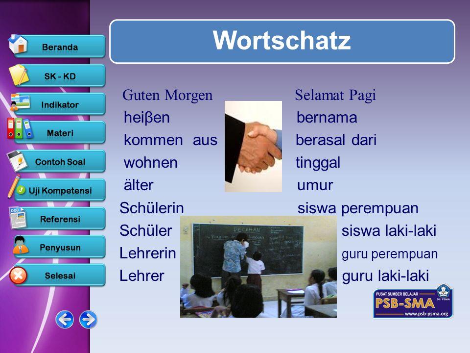 www.psb-psma.org Wortschatz Guten MorgenSelamat Pagi heiβen bernama kommen aus berasal dari wohnen tinggal älter umur Schülerin siswa perempuan Schüle