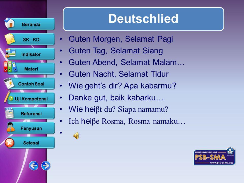 www.psb-psma.org Deutschlied Guten Morgen, Selamat Pagi Guten Tag, Selamat Siang Guten Abend, Selamat Malam… Guten Nacht, Selamat Tidur Wie gehts dir?