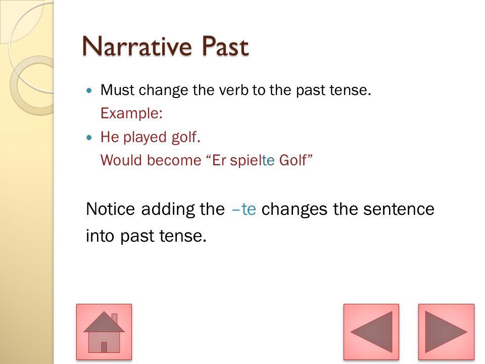 Conjugation of Regular Verbs ich-te du-est Er,Sie,Es-te wir-ten ihr-tet Sie/SIe-ten Examples: Ich sagte dir das.