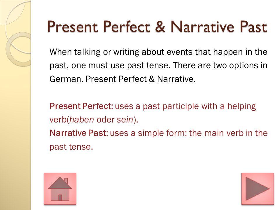 MENU Present Perfect & Narrative Past 1. Introduction to Present Perfect and Narrative Past Introduction to Present Perfect and Narrative Past 2. Pres