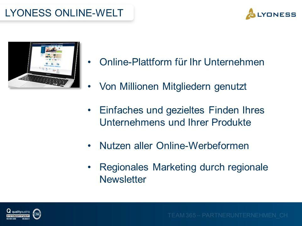 TEAM 365 – PARTNERUNTERNEHMEN_CH Online-Plattform für Ihr Unternehmen Einfaches und gezieltes Finden Ihres Unternehmens und Ihrer Produkte Nutzen alle