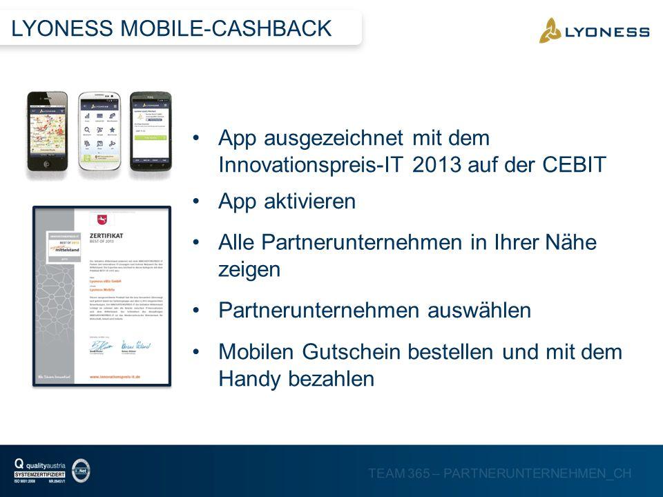 TEAM 365 – PARTNERUNTERNEHMEN_CH App aktivieren Partnerunternehmen auswählen Mobilen Gutschein bestellen und mit dem Handy bezahlen Alle Partneruntern