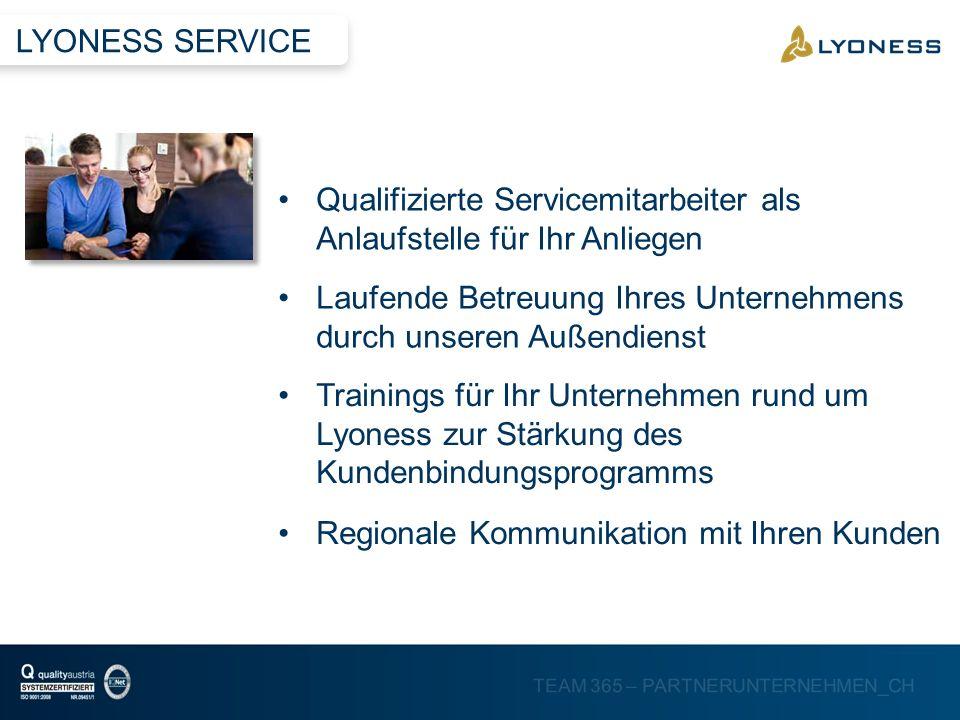 TEAM 365 – PARTNERUNTERNEHMEN_CH Laufende Betreuung Ihres Unternehmens durch unseren Außendienst Qualifizierte Servicemitarbeiter als Anlaufstelle für