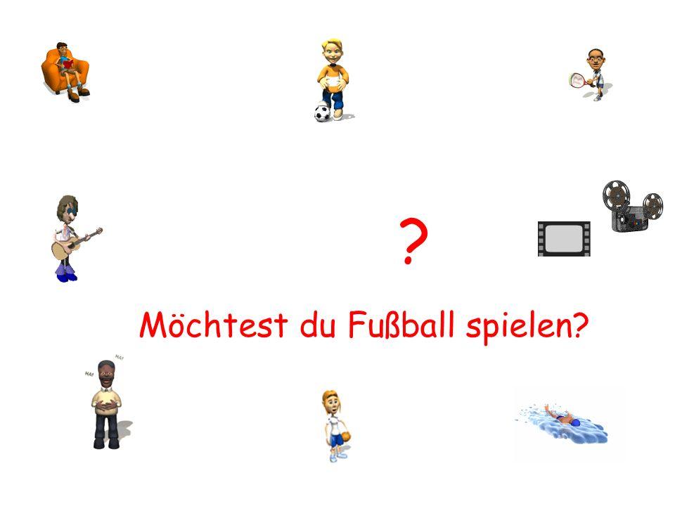 ? Möchtest du Fußball spielen?