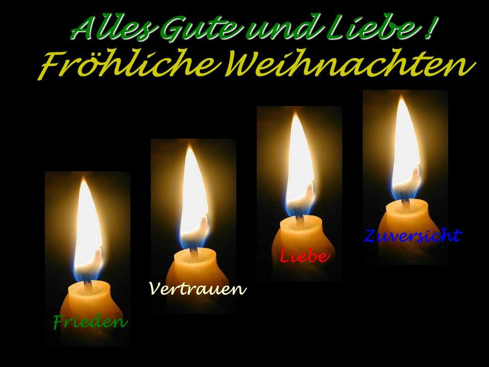 Alles Gute und Liebe ! Fröhliche Weihnachten Frieden Vertrauen Liebe Zuversicht