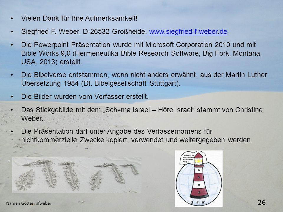 Namen Gottes. sfweber 26 Vielen Dank für Ihre Aufmerksamkeit! Siegfried F. Weber, D-26532 Großheide. www.siegfried-f-weber.dewww.siegfried-f-weber.de