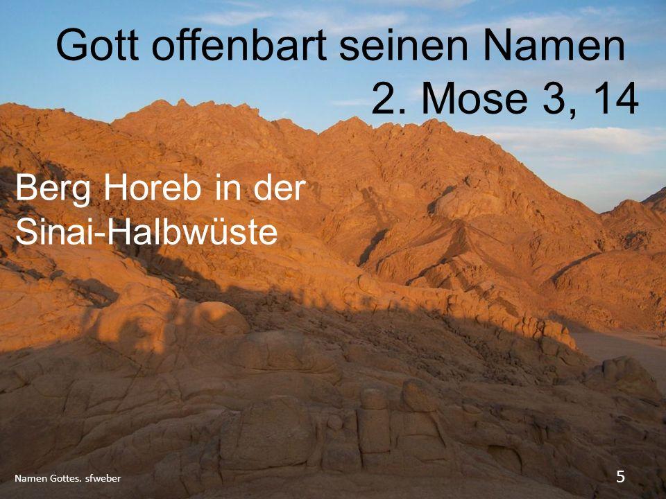 Gott offenbart seinen Namen 2. Mose 3, 14 Namen Gottes. sfweber 5 Berg Horeb in der Sinai-Halbwüste