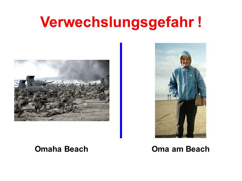 Omaha BeachOma am Beach Verwechslungsgefahr !