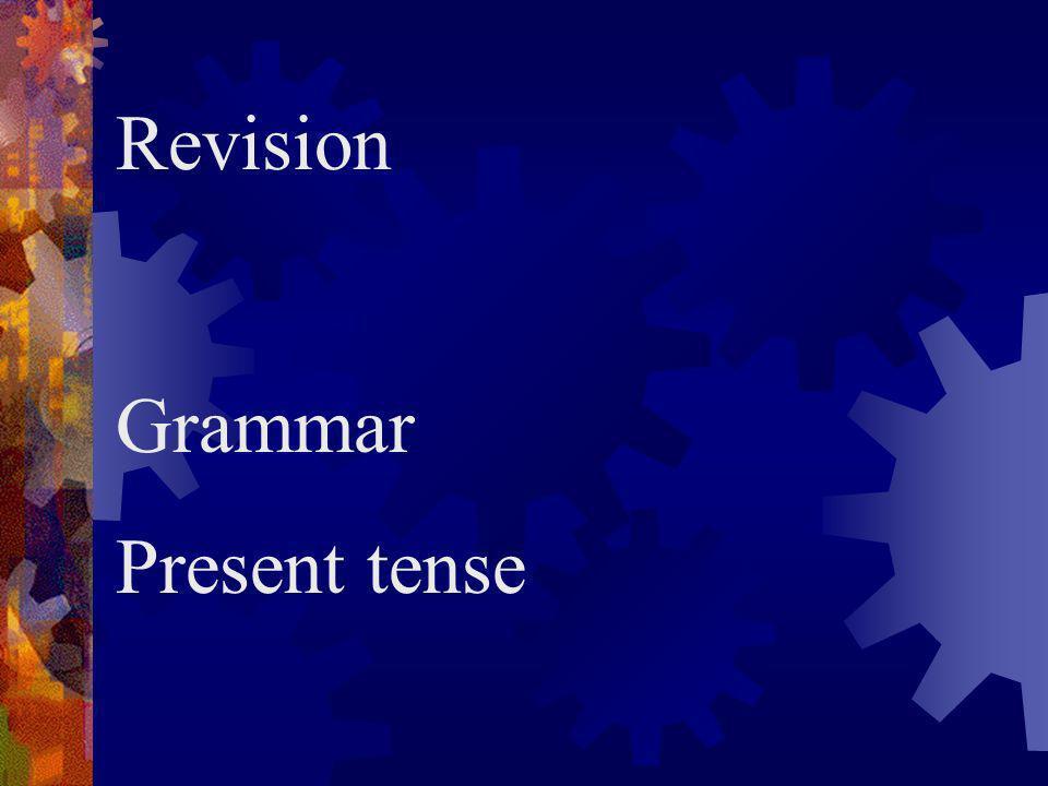 Revision Grammar Present tense
