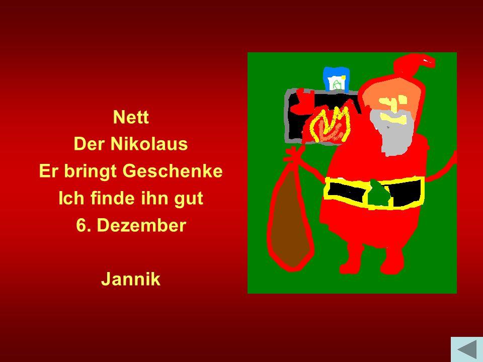 Nett Der Nikolaus Er bringt Geschenke Ich finde ihn gut 6. Dezember Jannik