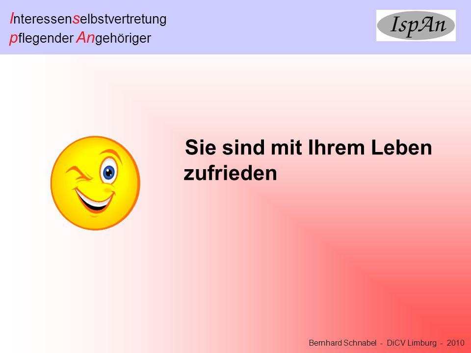 I nteressen s elbstvertretung p flegender An gehöriger Bernhard Schnabel - DiCV Limburg - 2010 Ihre ersten Reaktionen sind