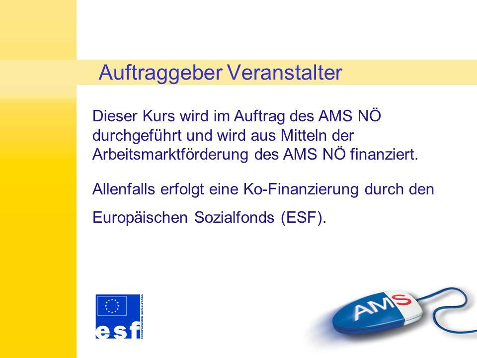 Dieser Kurs wird im Auftrag des AMS NÖ durchgeführt und wird aus Mitteln der Arbeitsmarktförderung des AMS NÖ finanziert.