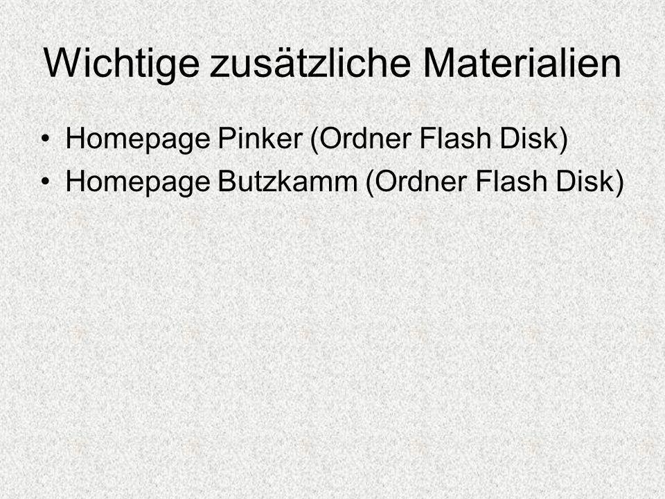Wichtige zusätzliche Materialien Homepage Pinker (Ordner Flash Disk) Homepage Butzkamm (Ordner Flash Disk)