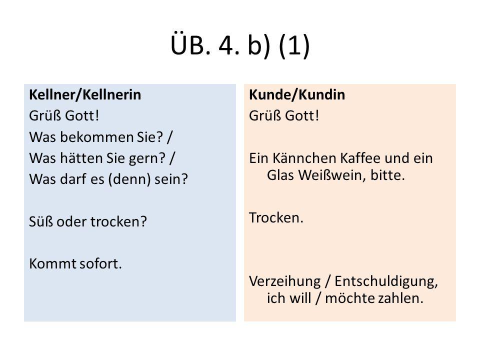 ÜB.4. b) (2) Zusammen oder getrennt. Das macht 6,30 Euro.