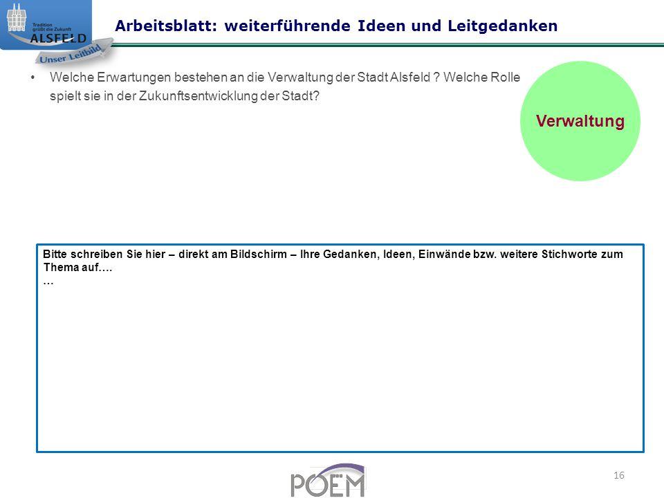 Welche Erwartungen bestehen an die Verwaltung der Stadt Alsfeld .