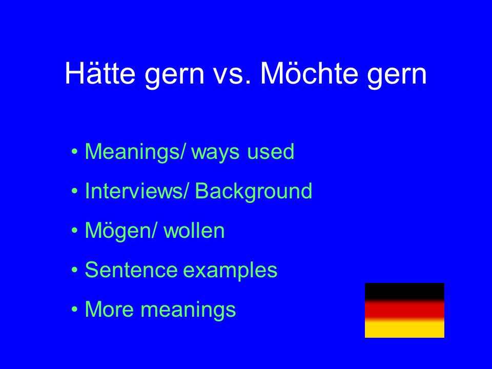 Meanings/ Ways Used Politeness subjunctives, used to moderate the tone of an assertion, a statement, a request or a question and make it sound more polite or less assertive.(1) This is extremely common in all types and levels of German.