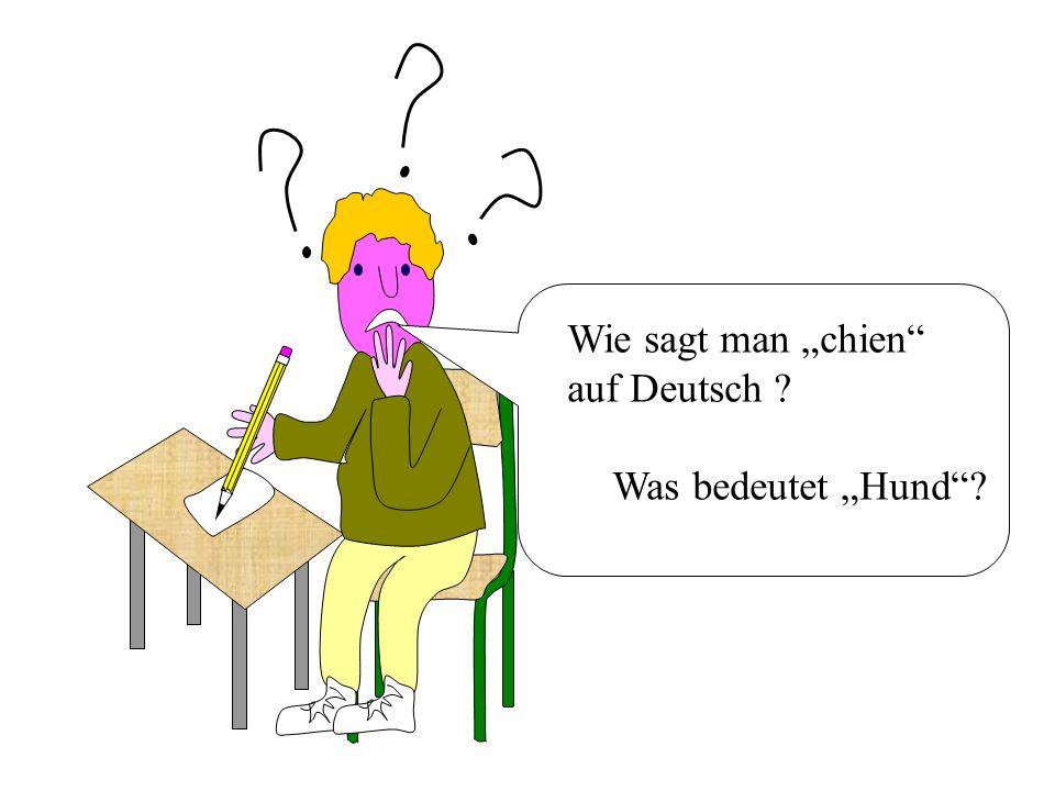 Wie sagt man chien auf Deutsch ? Was bedeutet Hund?