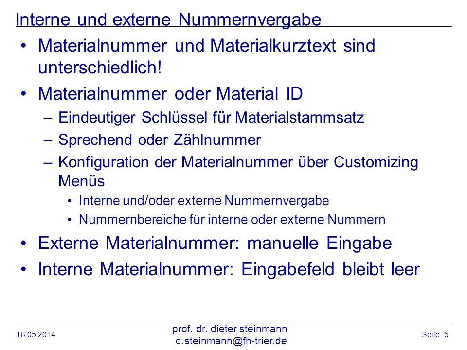 Interne und externe Nummernvergabe Materialnummer und Materialkurztext sind unterschiedlich! Materialnummer oder Material ID –Eindeutiger Schlüssel fü