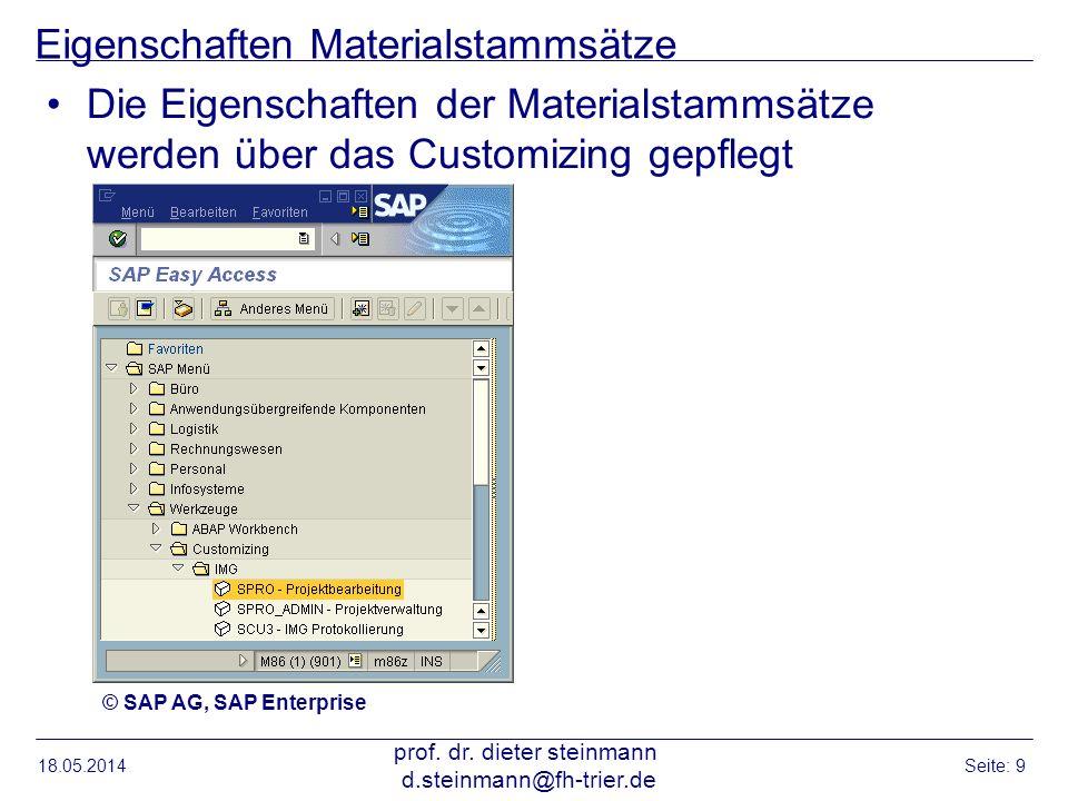 Eigenschaften Materialstammsätze Die Eigenschaften der Materialstammsätze werden über das Customizing gepflegt mi Customizing 18.05.2014 prof. dr. die