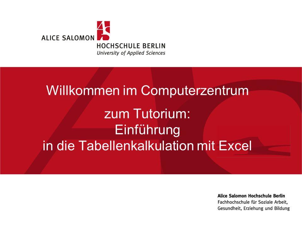 Willkommen im Computerzentrum zum Tutorium: Einführung in die Tabellenkalkulation mit Excel