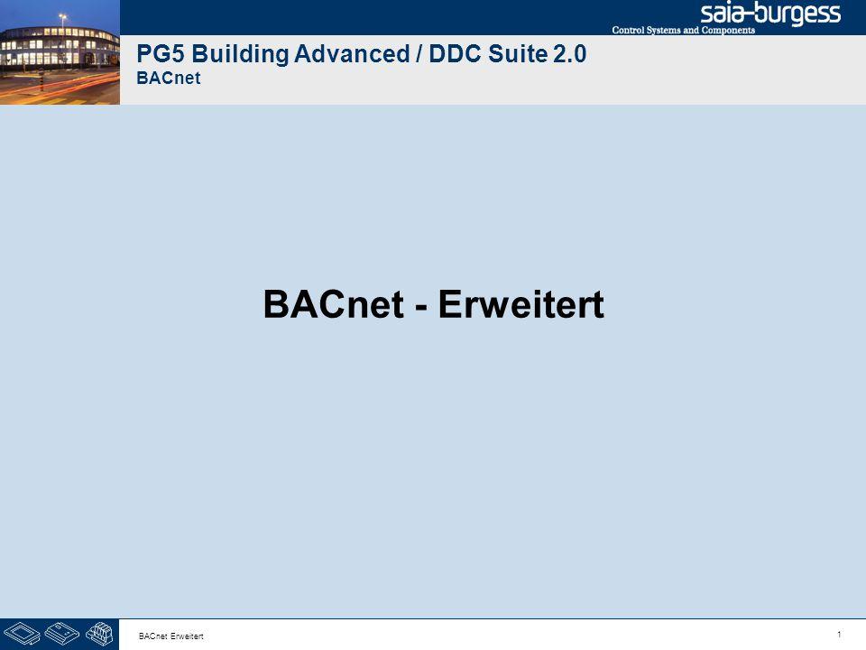 2 BACnet Erweitert DDC Suite 2.0 / PG5 Building Advanced BACnet Zur Erinnerung – das BACnet Object wird erzeugt aus FBox Propertie Name Detailinformation – da eine FBox mehr als ein Objekt haben kann So kann der erste Teil ´von uns definiert werden – aber der zweite Teil ist in der FBox festgelegt, z.B.
