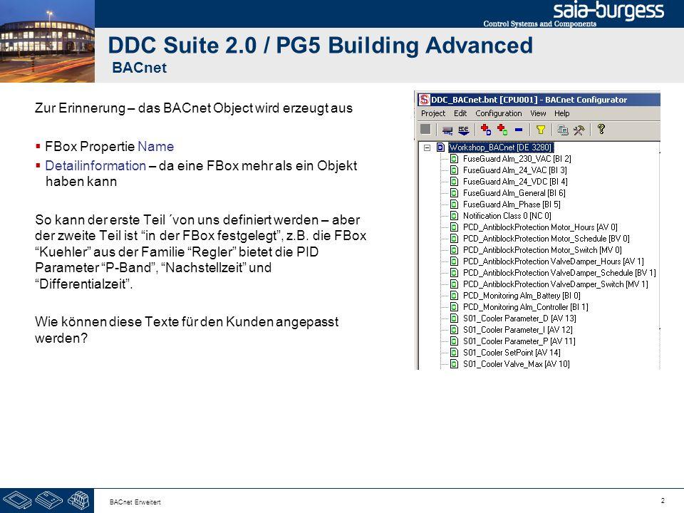 3 BACnet Erweitert DDC Suite 2.0 / PG5 Building Advanced BACnet Jede FBox die einen Alarmtext erzeugt verfügt über eine externe Datei.