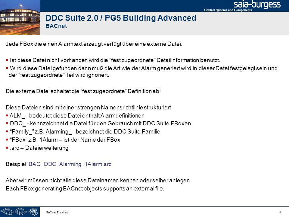 3 BACnet Erweitert DDC Suite 2.0 / PG5 Building Advanced BACnet Jede FBox die einen Alarmtext erzeugt verfügt über eine externe Datei. Ist diese Datei