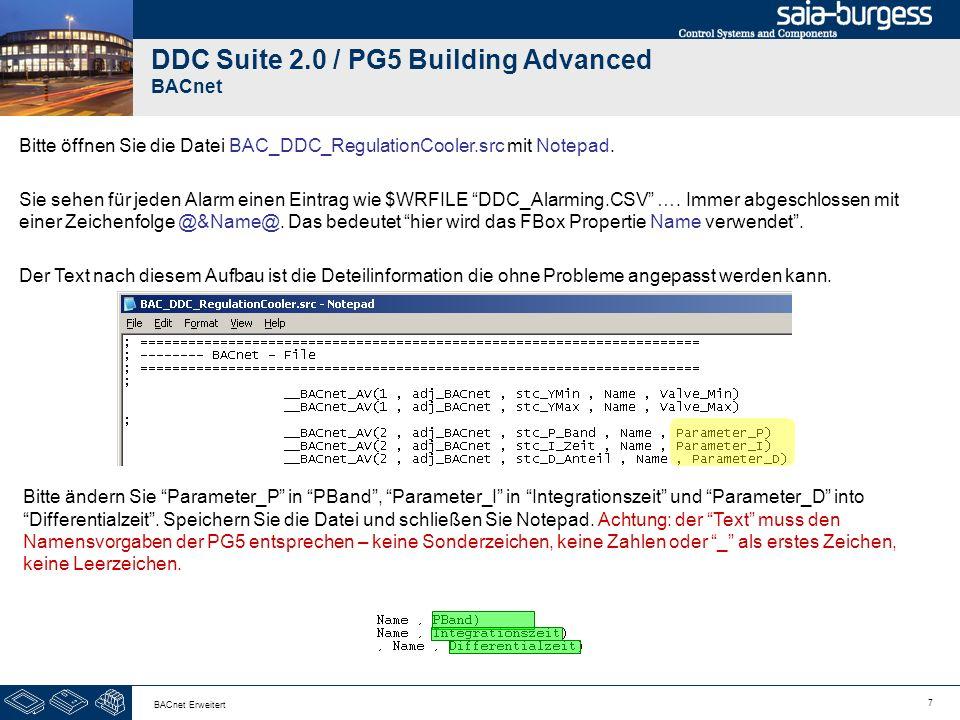 7 BACnet Erweitert DDC Suite 2.0 / PG5 Building Advanced BACnet Bitte öffnen Sie die Datei BAC_DDC_RegulationCooler.src mit Notepad. Sie sehen für jed