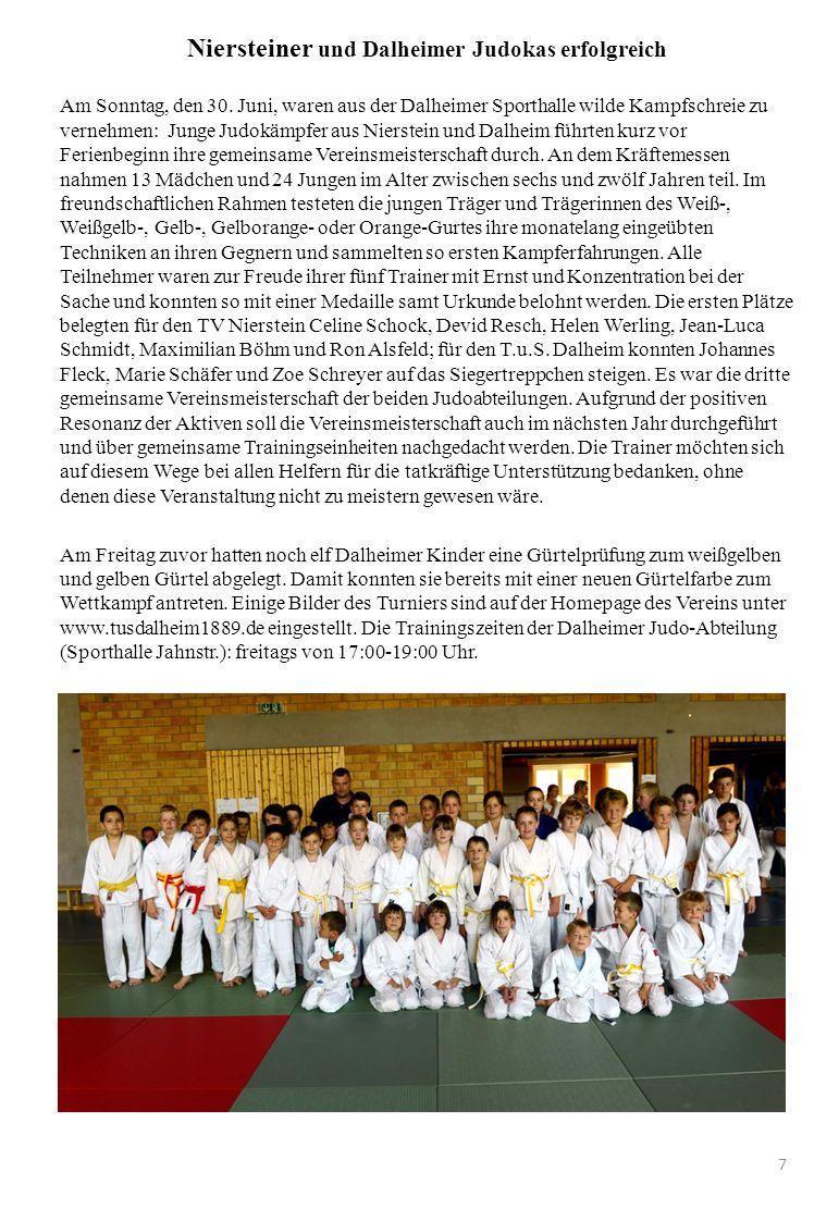 Niersteiner und Dalheimer Judokas erfolgreich Am Sonntag, den 30. Juni, waren aus der Dalheimer Sporthalle wilde Kampfschreie zu vernehmen: Junge Judo