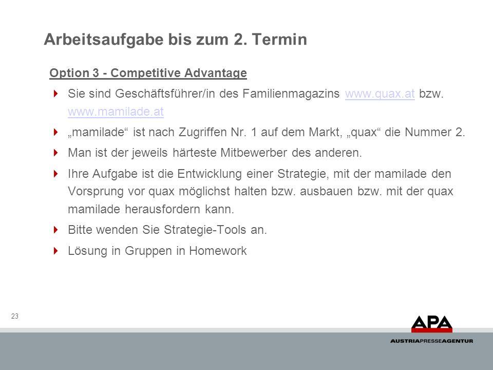 23 Option 3 - Competitive Advantage Sie sind Geschäftsführer/in des Familienmagazins www.quax.at bzw.