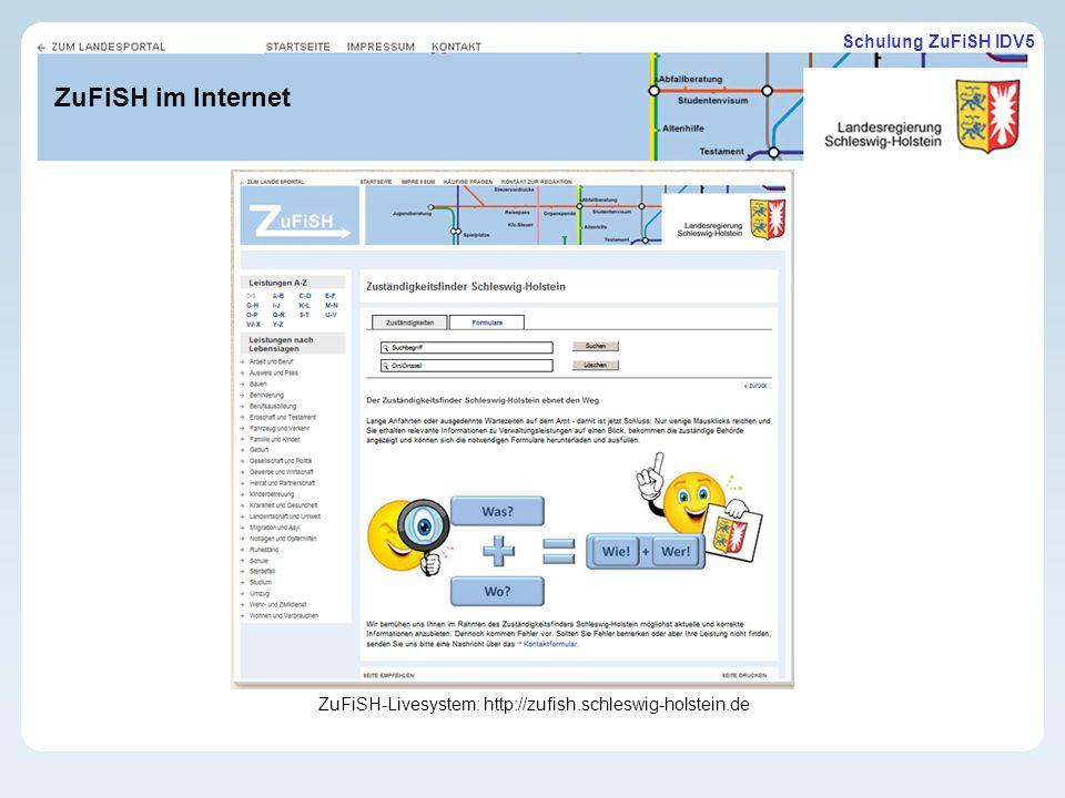 Schulung ZuFiSH IDV5 ZuFiSH im Internet ZuFiSH-Livesystem: http://zufish.schleswig-holstein.de