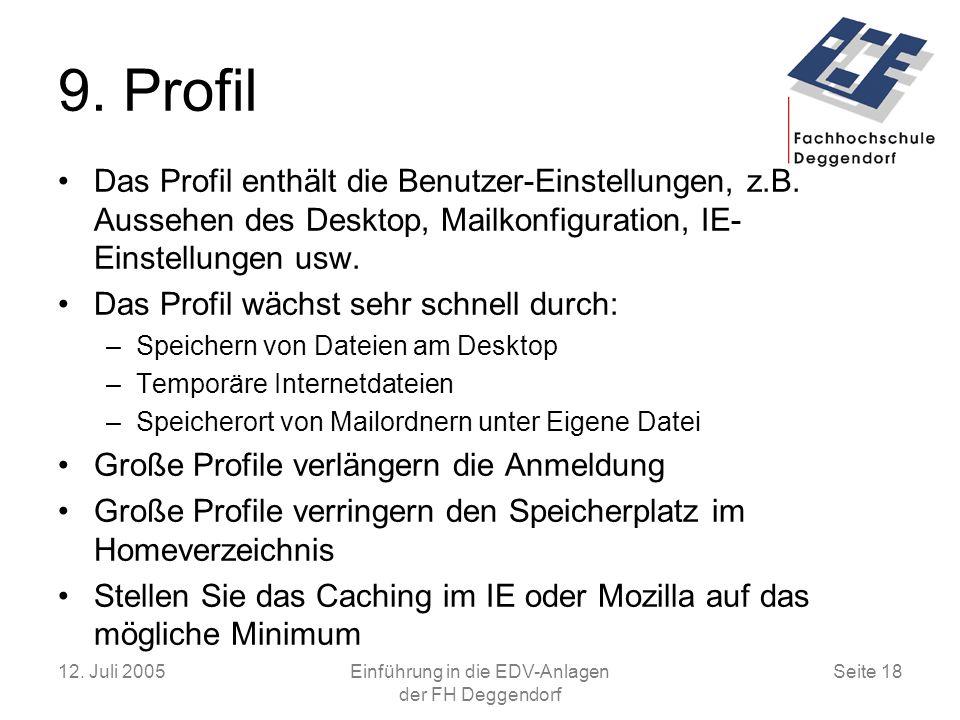 12.Juli 2005Einführung in die EDV-Anlagen der FH Deggendorf Seite 18 9.