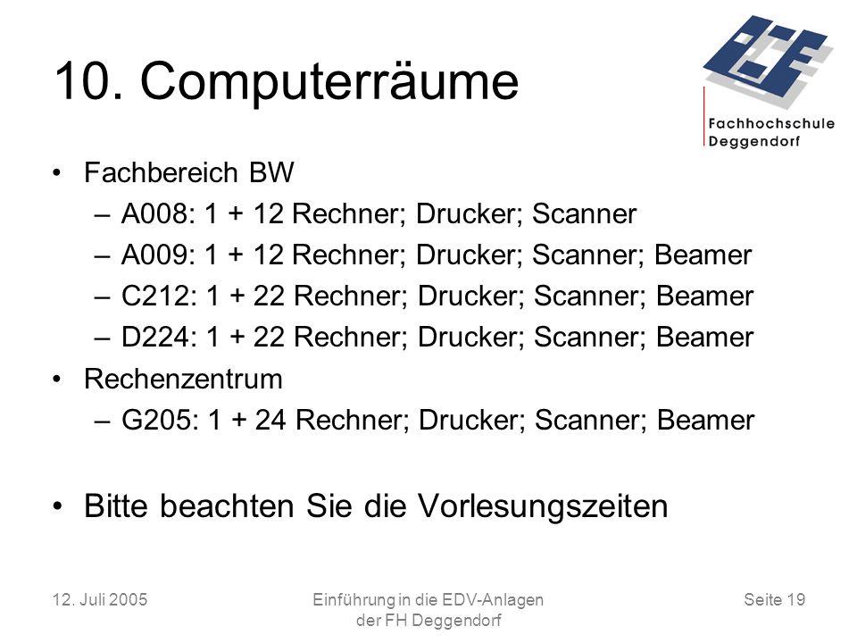 12.Juli 2005Einführung in die EDV-Anlagen der FH Deggendorf Seite 19 10.