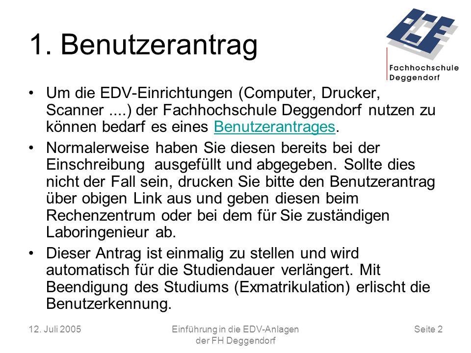 12.Juli 2005Einführung in die EDV-Anlagen der FH Deggendorf Seite 2 1.
