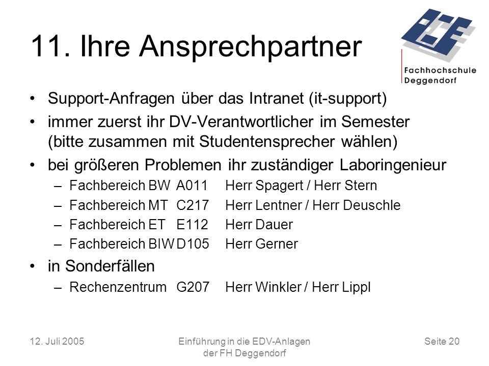 12.Juli 2005Einführung in die EDV-Anlagen der FH Deggendorf Seite 20 11.