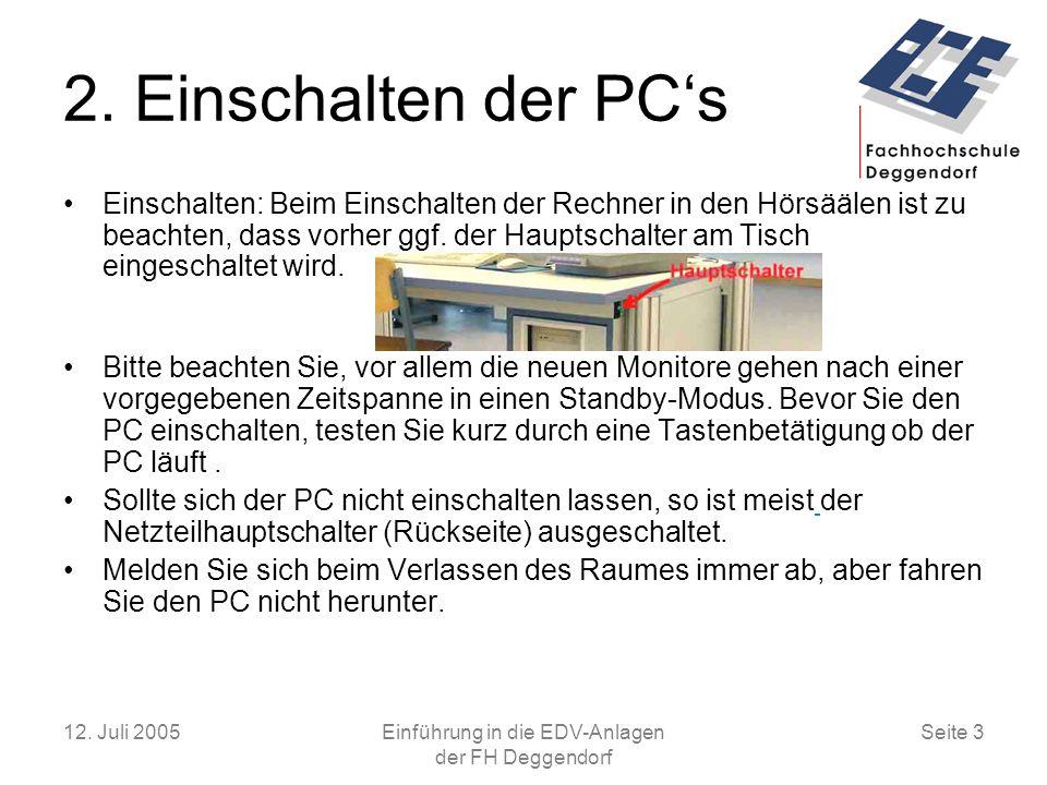 12.Juli 2005Einführung in die EDV-Anlagen der FH Deggendorf Seite 3 2.