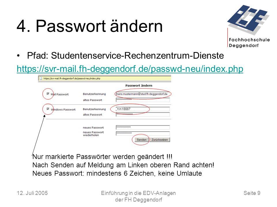 12.Juli 2005Einführung in die EDV-Anlagen der FH Deggendorf Seite 9 4.